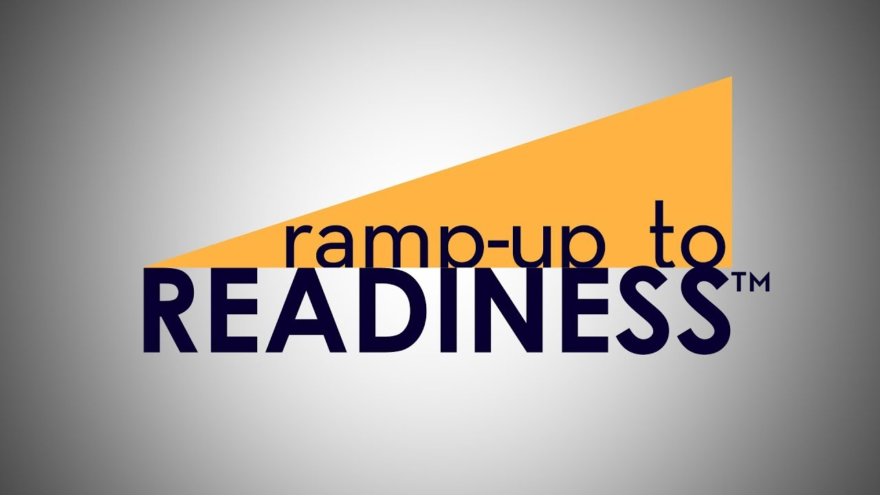 Ramp-Up to Readiness