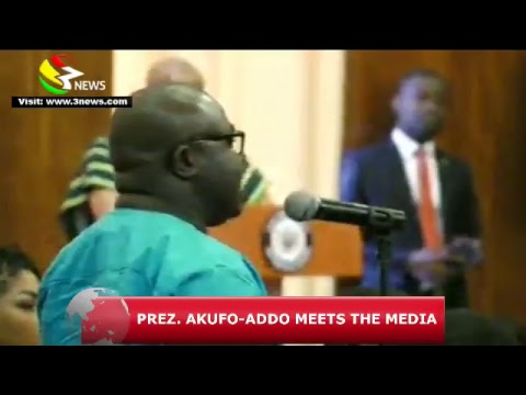 PRESIDENT AKUFO-ADDO MEETS THE MEDIA , ONE YEAR IN GOVERNANCE