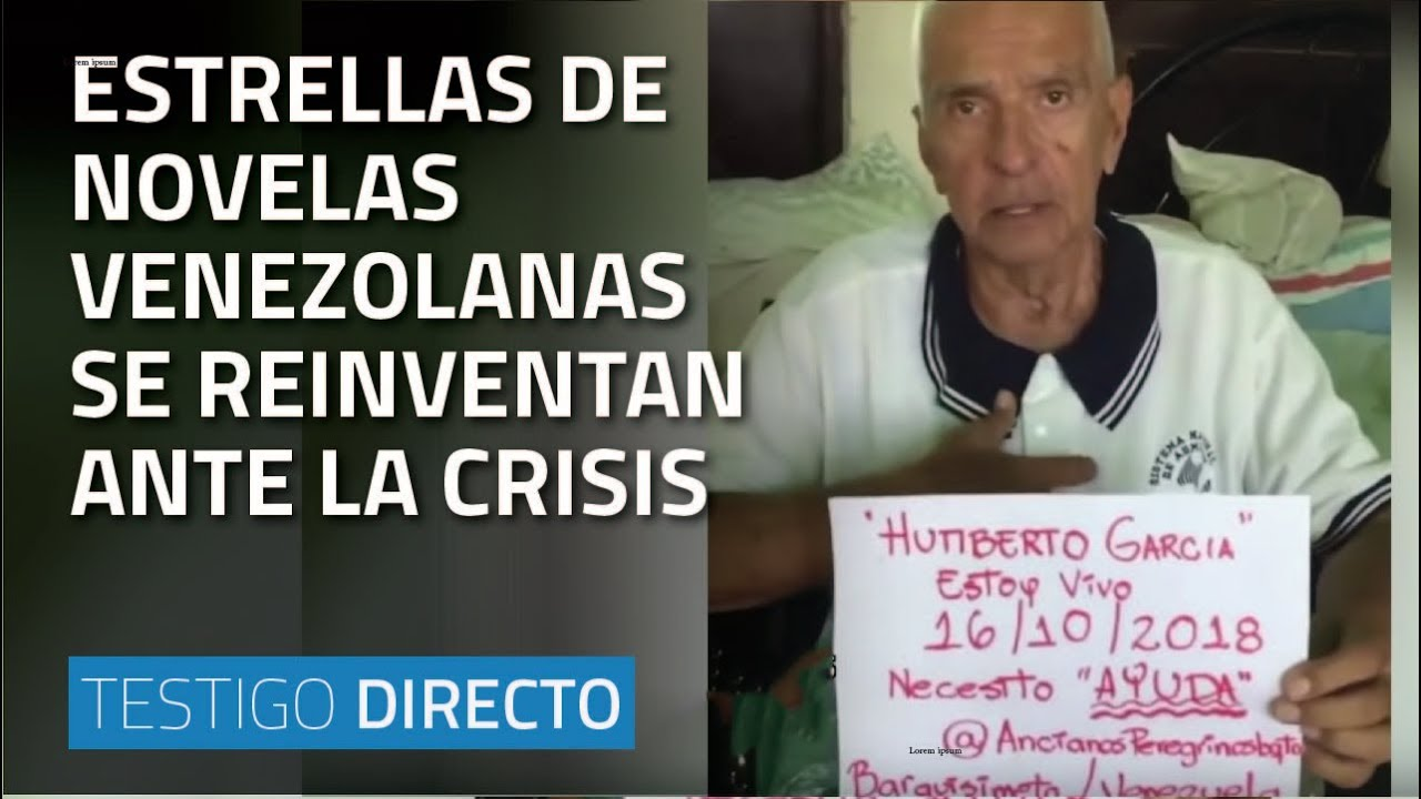Estrellas de novelas venezolanas piden limosna para sobrevivir