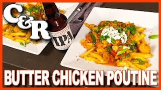 Butter Chicken Poutine Recipe - Cook &amp Review Ep #26