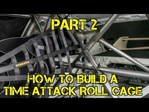 TFS: How To Build A Time Attack Roll Cage Part 2