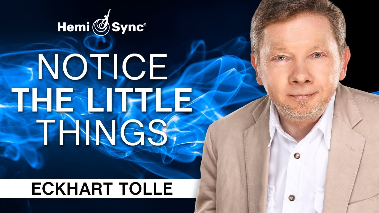 Download Notice the Little Things   A Special Meditation with Eckhart Tolle (Binaural Audio)