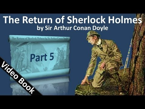 Part 5 - The Return of Sherlock Holmes Audiobook by Sir Arth