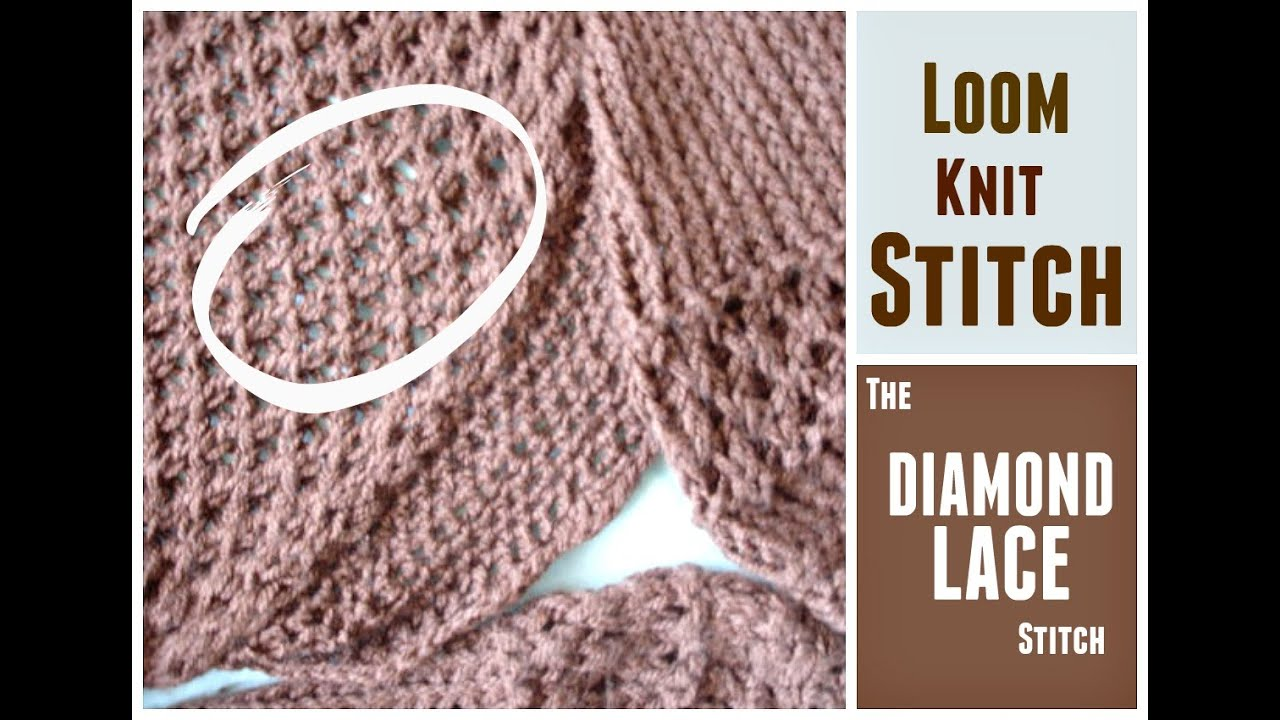 Loom Knitting Stitches Pictures : LOOM KNITTING STITCHES: Diamond Lace Stitch with the Figure 8 and the e-Wrap ...
