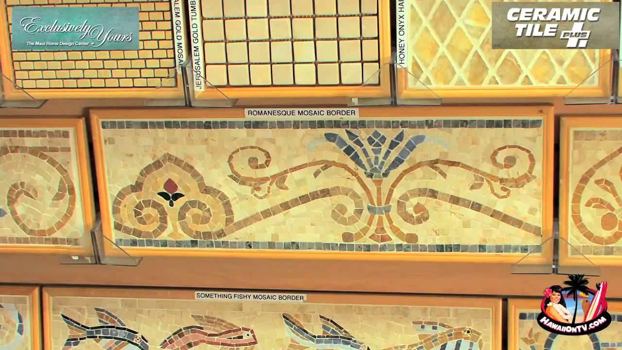 Ceramic Tile Plus Custom Tile Maui Hawaii YouTube - Ceramic tile plus maui