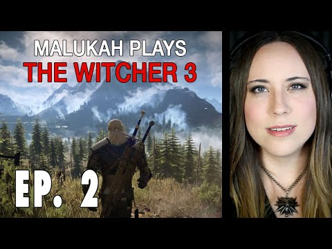 Malukah Plays The Witcher 3 (Again) - Ep. 002