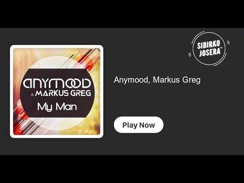 Anymood & Markus Greg  - My Man