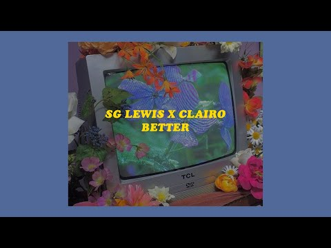 「Better - SG Lewis X Clairo (lyrics)🦋⚡️」