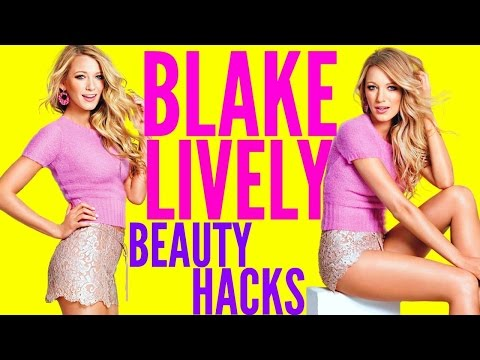 Blake Lively BEAUTY HACKS Every Girl Needs To Know