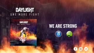 Watch Daylight We Are Strong video