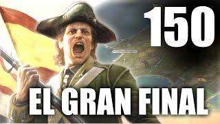EMPIRE TOTAL WAR - ESPAÑA CONTRA EL MUNDO | Parte 150 (EPISODIO FINAL)