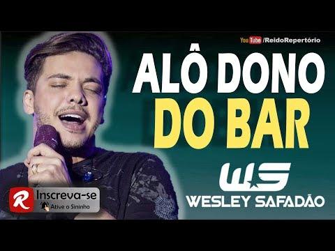 Wesley Safadão - ALÔ DONO DO BAR - Lançamento 2018