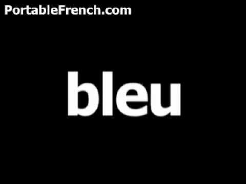 French word for blue is bleu - YouTube