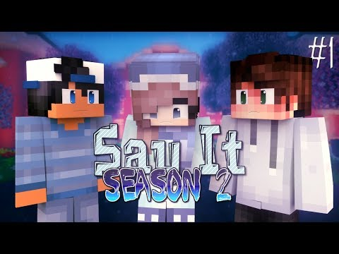 """Say It - """"The Wait Is Over"""" {Season 2 - Ep.1} - [Minecraft Roleplay]"""