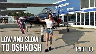 WE MADE IT TO OSHKOSH! Low and Slow to Oshkosh 2019