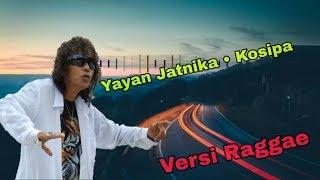 Yayan Jatnika~KOSIPA (Sunda~Versi Raggae)