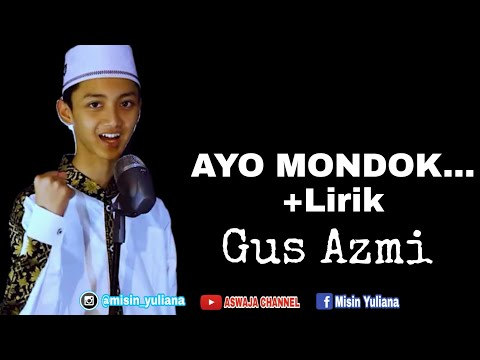 Ayo Mondok + Lirik Oleh Gus Azmi