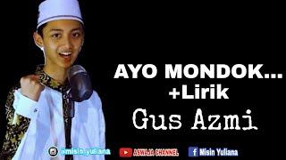 Download lagu Ayo Mondok + Lirik Oleh Gus Azmi