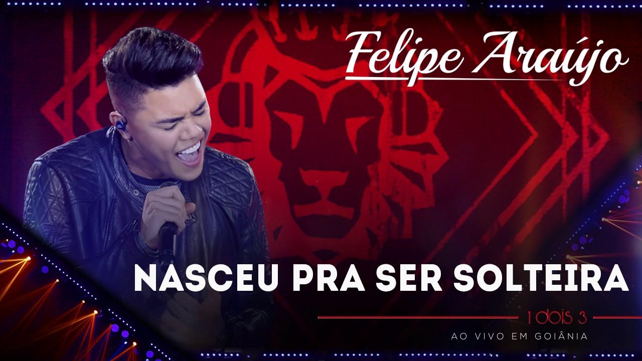 Felipe Araújo - Nasceu pra ser solteira | (áudio DVD - 1dois3)