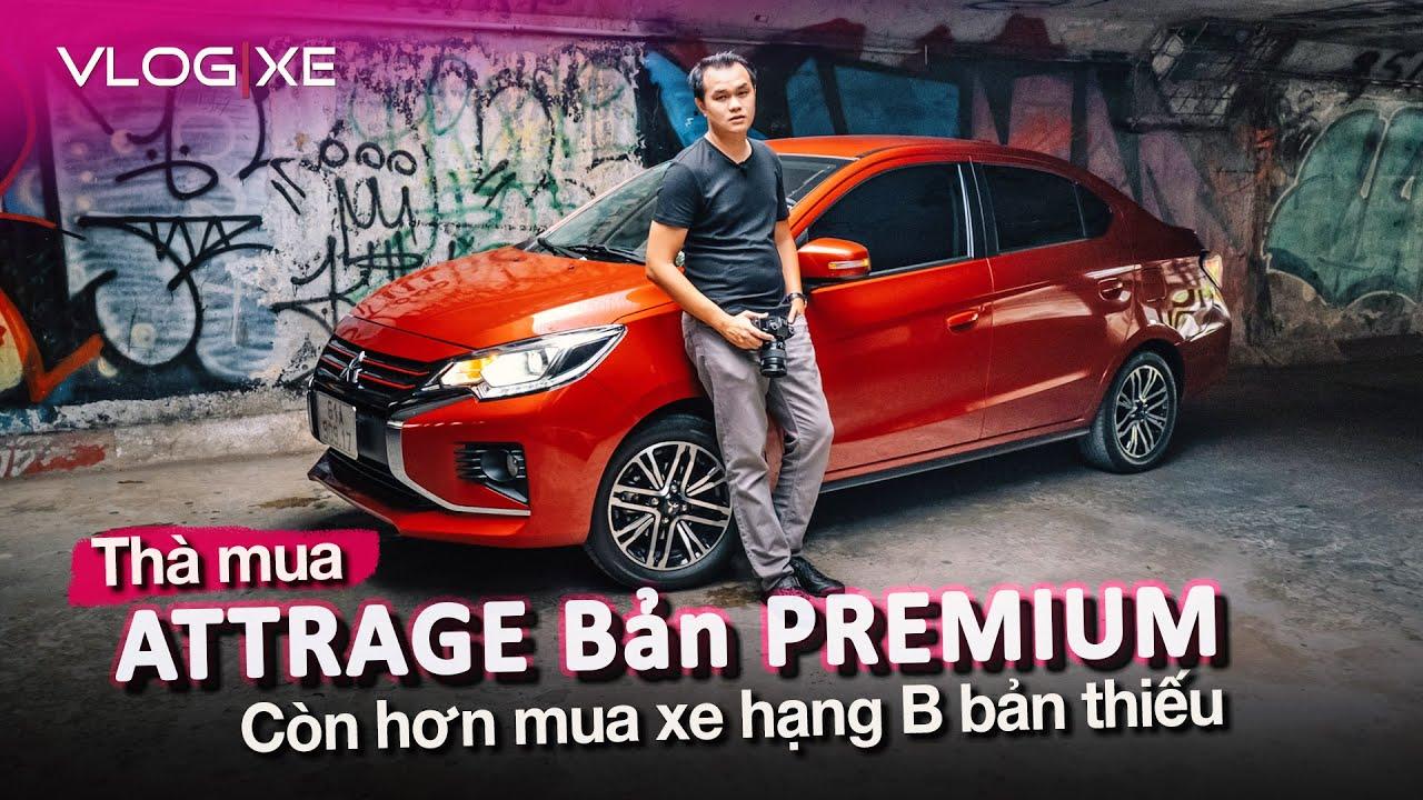 Một ngày với Mitsubishi Attrage Premium - Chiếc xe hạnh phúc trong tầm giá   Vlog Xe