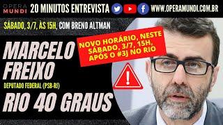 ENTREVISTANDO MARCELO FREIXO: RIO 40 GRAUS