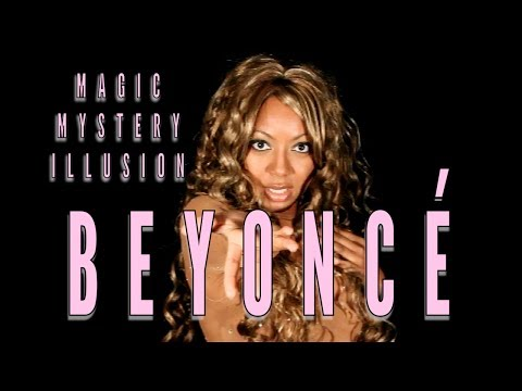 Beyonce - Magic! Mystery! Illusion!