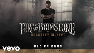 Brantley Gilbert Old Friends