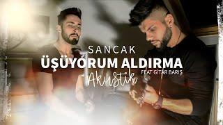Sancak - Üşüyorum Aldırma (Akustik Video) Feat. Gitar Barış