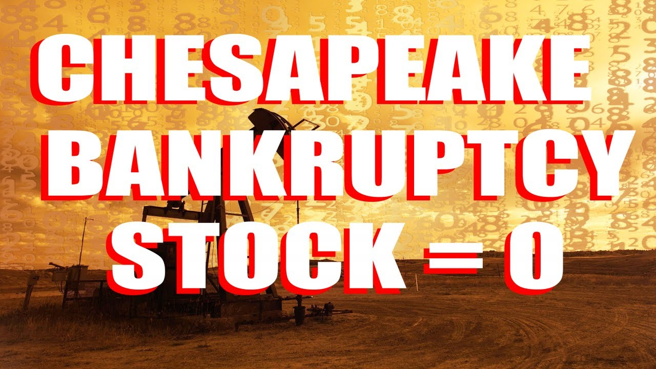 Chesapeake Bankruptcy Filing: CHK Delisted And CHK Stock Worth Zero