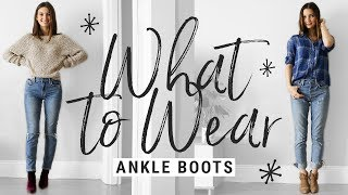 how to style ankle boots what to wear with booties this fall