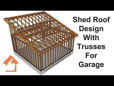 Shed Roof Using Engineered Trusses For Two Car Garage Design And Building Ideas Youtube