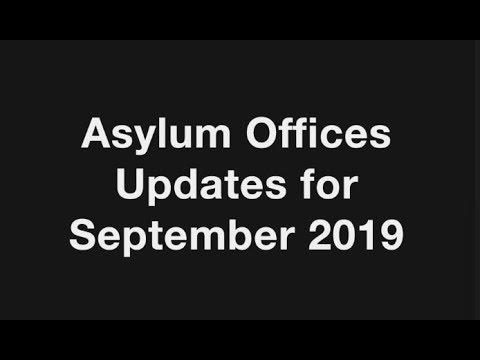 Asylum Offices Updates For September 2019