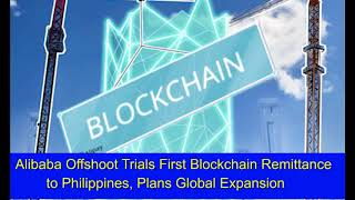 Alibaba Offshoot Trials First Blockchain Remittance to Philippines, Plans Global Expansion