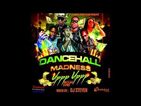 DJ STEVEN DANCEHALL MADNESS UPPP UPPP MIX JUNE 2014
