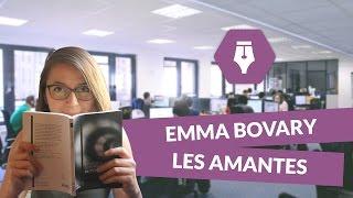 La genèse d'Emma Bovary - les amantes - Littérature
