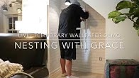 How to Install Temporary Wallpaper- LIVE Video - Duration: 6 minutes, 43 seconds. Nesting with Grace