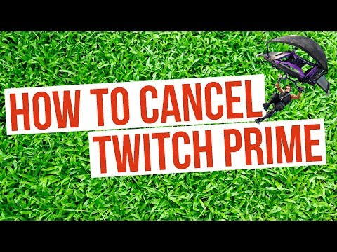 How To Cancel Twitch Prime (Including Fortnite Twitch Prime)