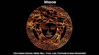 Versace Remix - Migos feat. Drake, Meek Mill, Tyga, Los, Papoose & Iman Shumpert