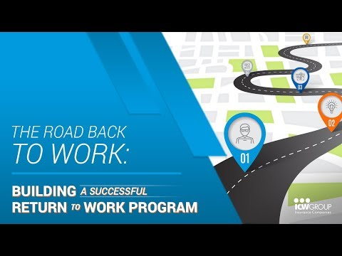 The Road Back to Work: Building a Successful Return to Work Program - ICW Group