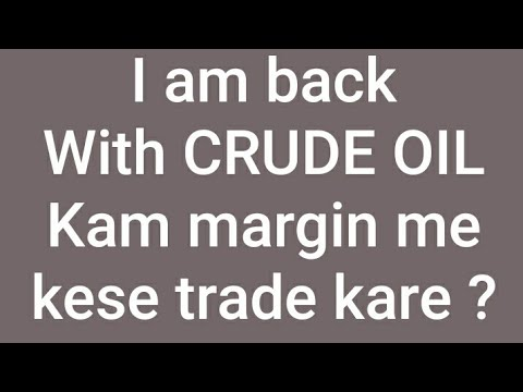 CRUDE OIL Trading Strategies | Crude Oil Me Low Margin me kaam Karo
