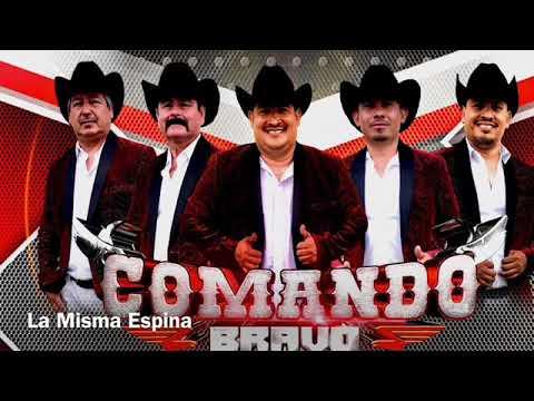 LA MISMA ESPINA- Comando Bravo