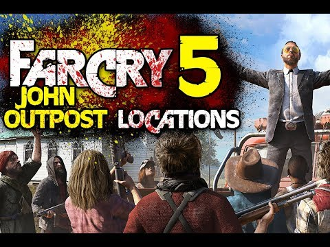 Far Cry 5 Cult Outpost Locations John Outpost Property