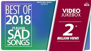 New Punjabi Sad Songs 2018 | Video Jukebox | White Hill Music
