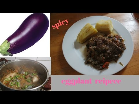 SPICY EGG PLANT RECIPE ! Cameroon cuisine