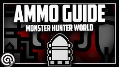 All Ammo Types Explained | Monster Hunter World