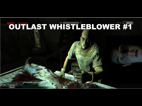 Outlast: Whistleblower DLC | Part 1 | THE RETURN OF GREAT HORROR!