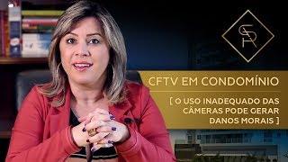 CFTV EM CONDOMÍNIO - O uso inadequado das câmeras pode gerar danos morais!