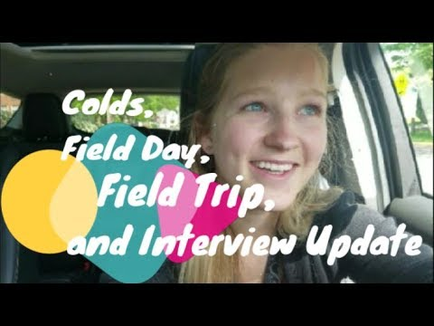 FIELD DAY, FIELD TRIP, AND INTERVIEW UPDATE