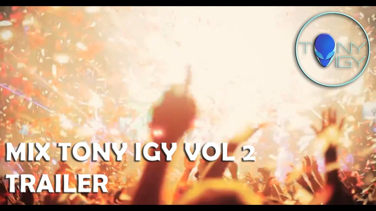 Mix Tony Igy Vol. 2 (Trailer)