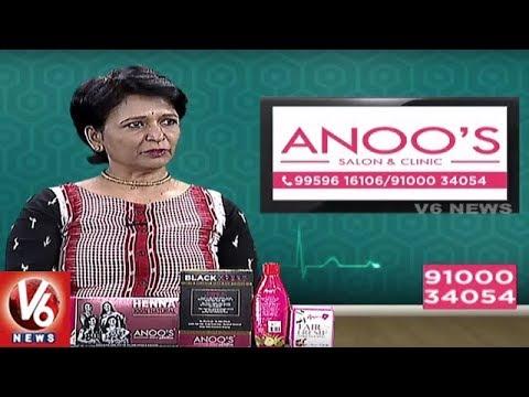 Treatment For Hair Problems   Anoo's Salon & Clinic Services   Good Health   V6 News